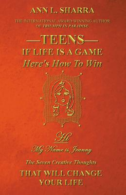 Teens: If Life Is a Game, Here's How to Win - Sharra, Ann L