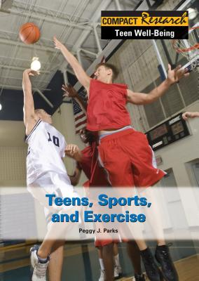 Teens, Sports, and Exercise - Parks, Peggy