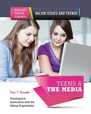 Teens & the Media - Hernandez, Roger E