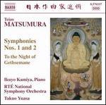 Teizo Matsumura: Symphonies Nos. 1 & 2; To the Night of Gethsemane