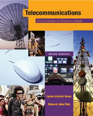 Telecommunications: An Introduction to Electronic Media with Powerweb - Gross, Lynne Schafer S, and Fink, Edward J, and Gross Lynne, Schafer