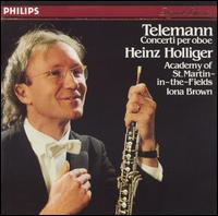 Telemann: Concerti for Oboe - Heinz Holliger (oboe); Academy of St. Martin in the Fields; Iona Brown (conductor)