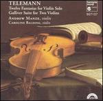 Telemann: Twelve Fantasias for Violin Solo; Gulliver Suite for Two Violins