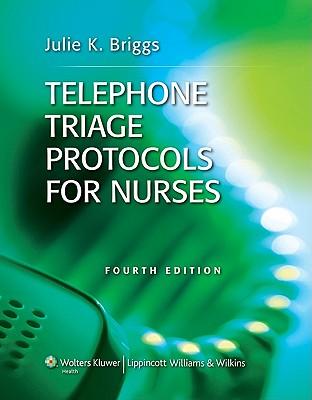 Telephone Triage Protocols for Nurses - Briggs, Julie K