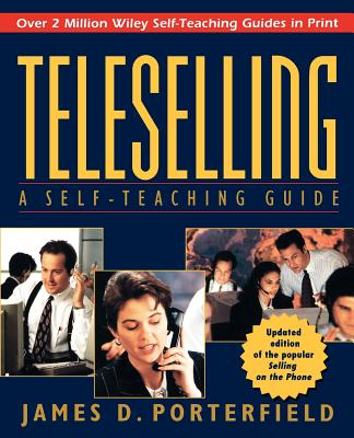 Teleselling: A Self-Teaching Guide - Porterfield, James D