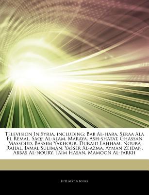 Television in Syria, Including: Bab Al-Hara, Seraa ALA El Remal, Saqf Al-Alam, Maraya, Ash-Shatat, Ghassan Massoud, Bassem Yakhour, Duraid Lahham, Noura Rahal, Jamal Suliman, Yasser Al-Azma, Ayman Zeidan, Abbas Al-Noury, Taim Hasan, Mamoon Al-Farkh - Books, Hephaestus