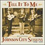 Tell It to Me [Johnson City Sessions Revisted]