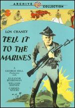 Tell It to the Marines - George W. Hill