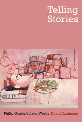 Telling Stories: Philip Guston's Later Works - Kaufmann, David, Professor