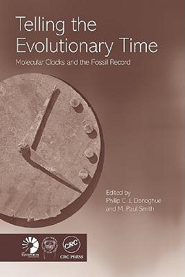 Telling the Evolutionary Time: Molecular Clocks and the Fossil Record - Philip Donoghue and Paul Smith