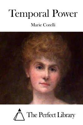 Temporal Power - Corelli, Marie, and The Perfect Library (Editor)
