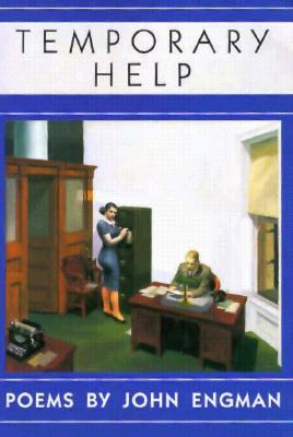 Temporary Help: Poems - Engman, John