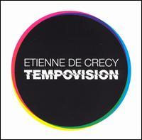 Tempovision - Etienne de Crécy