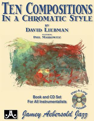Ten Compositions in a Chromatic Style: Book & CD - Liebman, David