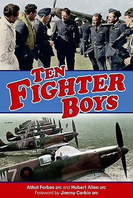 Ten Fighter Boys - Forbes, Athol, and Allen, Hubert, and Corbin, Jimmy (Foreword by)