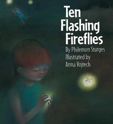 Ten Flashing Fireflies - Sturges, Philemon, and Vojtech, Anna