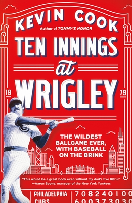 Ten Innings at Wrigley: The Wildest Ballgame Ever, with Baseball on the Brink - Cook, Kevin
