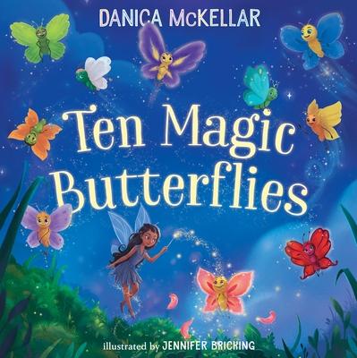 Ten Magic Butterflies - McKellar, Danica