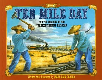 Ten Mile Day: And the Building of the Transcontinental Railroad -