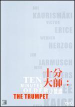 Ten Minutes Older: The Trumpet - Aki Kaurismäki; Chen Kaige; Jim Jarmusch; Spike Lee; Victor Erice; Werner Herzog; Wim Wenders