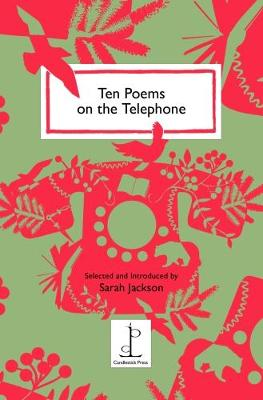 Ten Poems on the Telephone - Jackson, Sarah (Editor)
