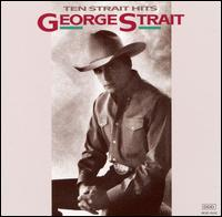 Ten Strait Hits - George Strait
