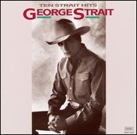 Ten Strait Hits - George Strait