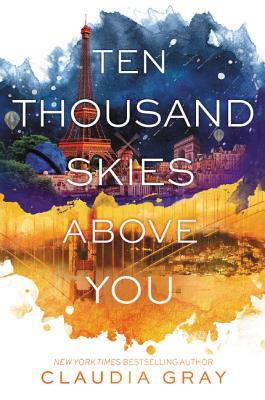 Ten Thousand Skies Above You - Gray, Claudia