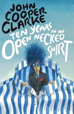 Ten Years in an Open Necked Shirt - Clarke, John Cooper