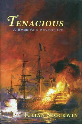 Tenacious: A Kydd Sea Adventure - Stockwin, Julian