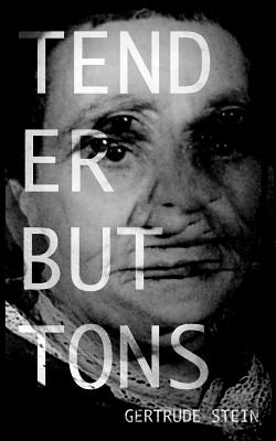 Tender Buttons - Stein, Gertrude, and Orcutt, Bill (Cover design by)