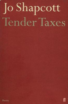 Tender Taxes - Shapcott, Jo
