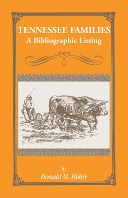 Tennessee Family Histories and Biographies: A Bibliography - Hehir, Donald M