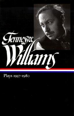 Tennessee Williams: Plays 1957-1980 - Williams, Tennessee, and Gussow, Mel (Editor), and Holditch, Kenneth (Editor)