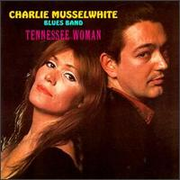 Tennessee Woman - Charlie Musselwhite
