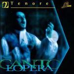 Tenore No.2 - Alberto Gazale (vocals); Francesco Paolo Panni (tenor); Silvano Santagata (tenor); Stefano Secco (tenor);...