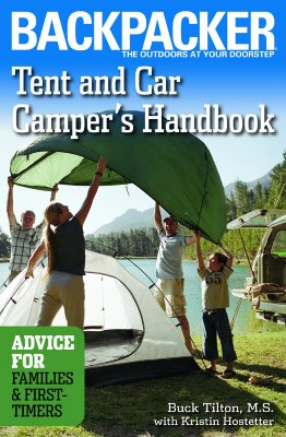 Tent and Car Camper's Handbook: Advice for Families & First-Timers - Tilton, Buck, and Hostetter, Kristin