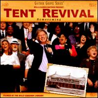 Tent Revival Homecoming [CD] - Bill & Gloria Gaither & Their Homecoming Friends