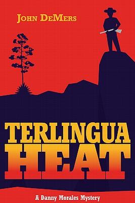 Terlingua Heat - DeMers, John