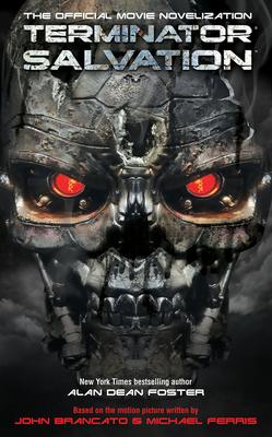Terminator Salvation: The Official Movie Novelization - Foster, Alan Dean