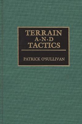 Terrain and Tactics - Osullivan, Patrick
