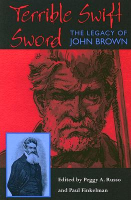 Terrible Swift Sword: The Legacy of John Brown - Russo, Peggy A (Editor)
