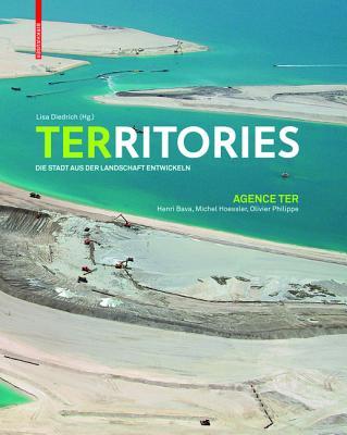 Territories: Die Stadt Aus Der Landschaft Entwickeln - Bava, Henri (Editor), and Diedrich, Lisa, Professor (Editor)