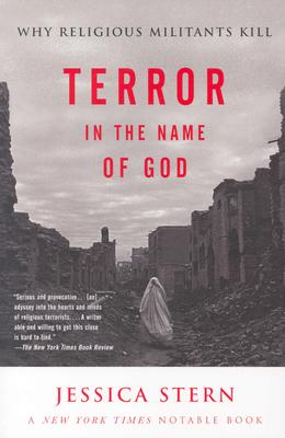 Terror in the Name of God: Why Religious Militants Kill - Stern, Jessica
