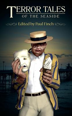 Terror Tales of the Seaside - Finch, Paul (Editor), and Volk, Stephen, and Campbell, Ramsey