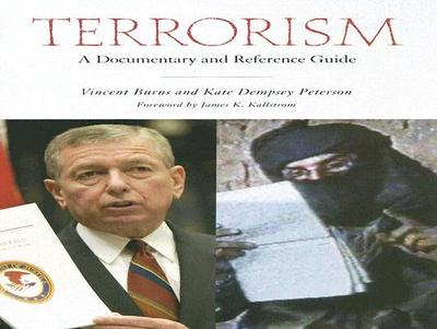Terrorism: A Documentary and Reference Guide - Burns, Vincent, and Peterson, Kate Dempsey