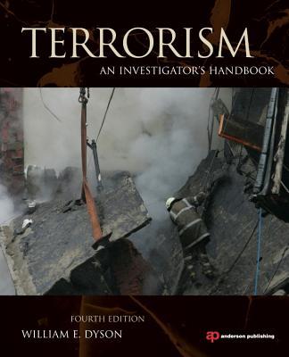 Terrorism: An Investigator's Handbook - Dyson, William E