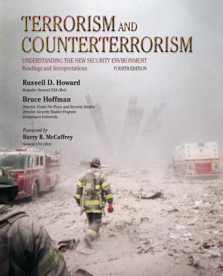 Terrorism and Counterterrorism: Understanding the New Security Environment, Readings and Interpretations - Howard, Russell, and Hoffman, Bruce, Professor