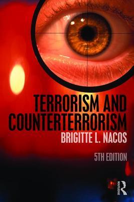 Terrorism and Counterterrorism - Nacos, Brigitte L.