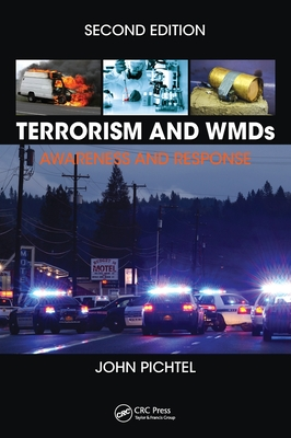 Terrorism and Wmds: Awareness and Response, Second Edition - Pichtel, John